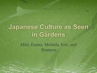 Japanese Culture as Seen in Gardens