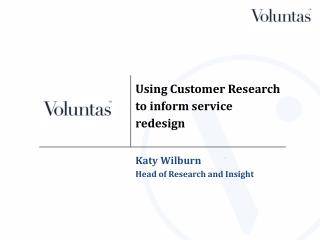 Using Customer Research: Objective
