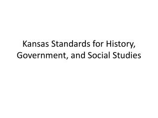 Kansas Standards for History, Government, and Social Studies