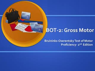 BOT-2: Gross Motor