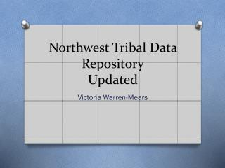 Northwest Tribal Data Repository Updated