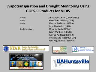 Evapotranspiration and Drought Monitoring Using  GOES-R Products for NIDIS