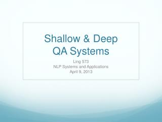 Shallow & Deep  QA Systems