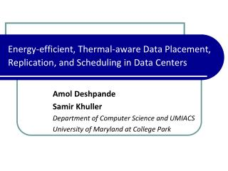 Energy-efficient, Thermal-aware Data Placement, Replication, and Scheduling in Data Centers