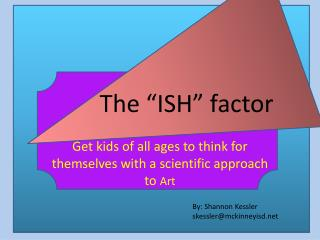 "The ""ISH"" factor"