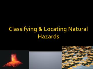 Classifying & Locating Natural Hazards