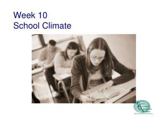 Week 10 School Climate