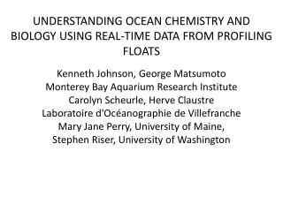UNDERSTANDING OCEAN CHEMISTRY AND BIOLOGY USING REAL-TIME DATA FROM PROFILING FLOATS