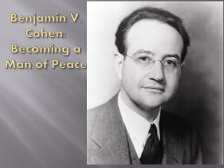 Benjamin V. Cohen: Becoming a Man of Peace