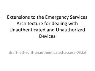 draft-ietf-ecrit-unauthenticated-access-03.txt
