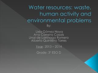 Water resources: waste, human activity and environmental problems
