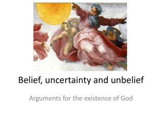 Belief, uncertainty and unbelief