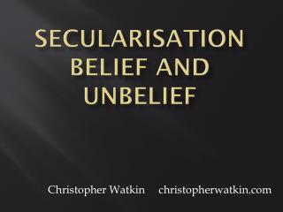 Secularisation belief and unbelief