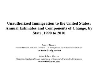 Robert Warren Former Director, Statistics  Division, U.S . Immigration and Naturalization Service
