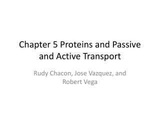 Chapter 5 Proteins and Passive and Active Transport