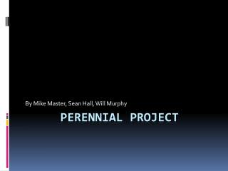 Perennial project