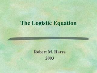 The Logistic Equation