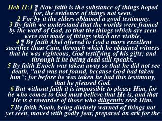 Heb 11:1  ¶ Now faith is the substance of things hoped for, the evidence of things not seen.