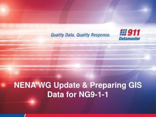 NENA WG Update & Preparing GIS Data for NG9-1-1