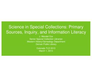 Science in Special Collections: Primary Sources, Inquiry, and Information Literacy
