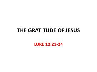 THE GRATITUDE OF JESUS