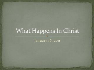 What Happens In Christ