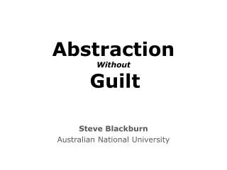 Abstraction Without Guilt