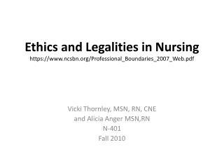 Ethics and Legalities in Nursing https://ncsbn/Professional_Boundaries_2007_Web.pdf