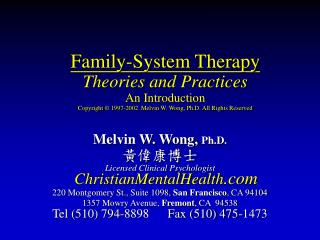 Family-System Therapy  Theories and Practices  An Introduction Copyright  © 1997-2002  Melvin W. Wong, Ph.D. All Rights