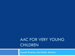 AAC for Very young Children