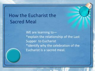 How the Eucharist the  Sacred Meal