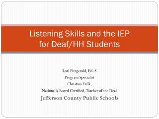 Listening Skills and the IEP  for Deaf/HH Students