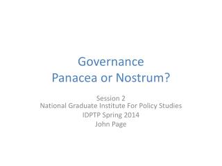 Governance Panacea or Nostrum?