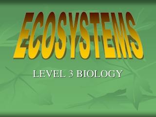 LEVEL 3 BIOLOGY