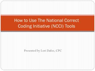 How to Use The National Correct Coding Initiative (NCCI) Tools