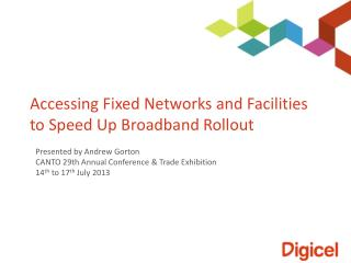 Accessing  Fixed Networks and Facilities to Speed Up Broadband  Rollout