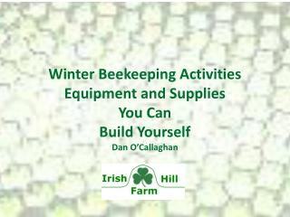 Winter Beekeeping Activities Equipment and Supplies You Can Build  Yourself Dan O'Callaghan