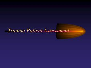 Trauma Patient Assessment