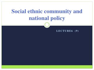 Social ethnic community and national policy