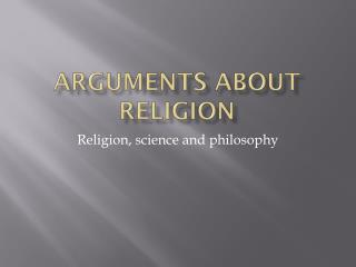 Arguments about Religion
