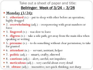 Take out a sheet of paper and title: Bellringer :  Week of 3/24 – 3/28