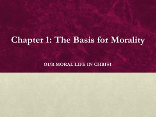 Chapter 1: The Basis for Morality