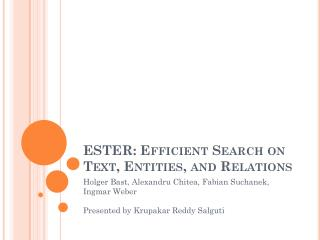 ESTER: Efficient Search on Text, Entities, and Relations