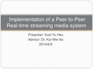 Implementation of  a Peer-to-Peer Real-time streaming media system