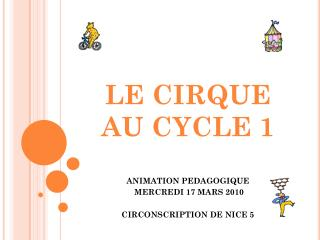 LE CIRQUE AU CYCLE 1