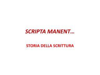 SCRIPTA MANENT…