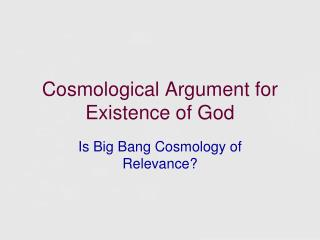 Cosmological Argument for Existence of God