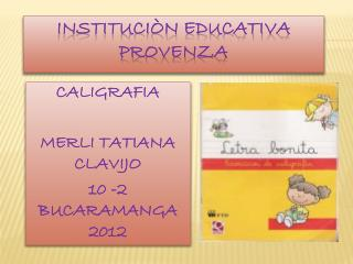 INSTITUCIÒN EDUCATIVA PROVENZA