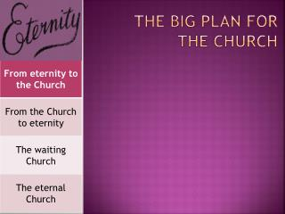 The BIG plan for the Church