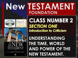 UNDERSTANDING THE TIME, WORLD AND POWER OF THE NEW TESTAMENT.
